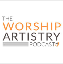 Worship Artistry Podcast Art