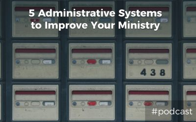 5 Administrative Systems, Structures and Schedules to Bring Health To Your Worship Ministry