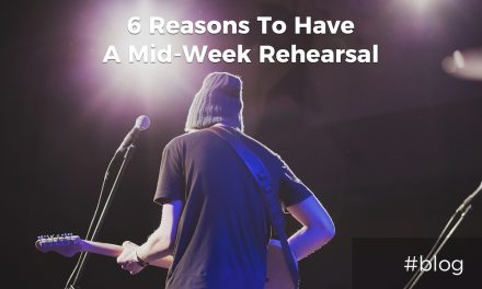 6 Reasons To Have A Mid-Week Worship Rehearsal