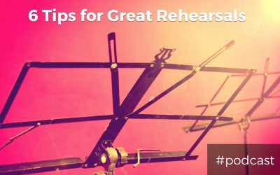 6 Tips for Great Worship Team Rehearsals