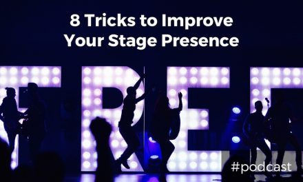 8 Tricks to Improve Your Stage Presence
