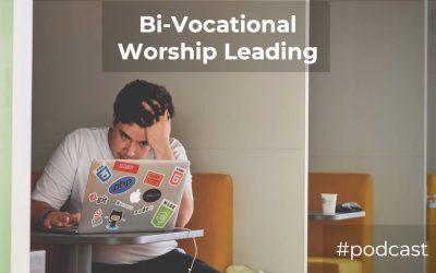 Bi-Vocational Worship Leading w/ Zach Hodges