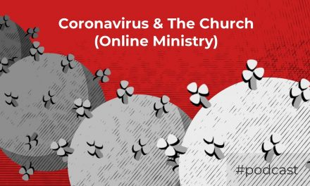 How Churches Should Think About Coronavirus (Online Ministry)