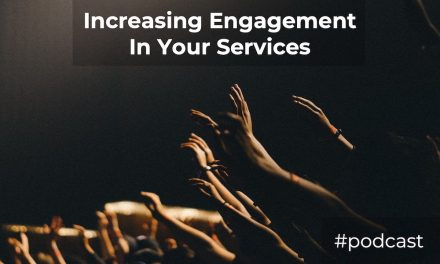 How To Increase Engagement In Your Worship Services