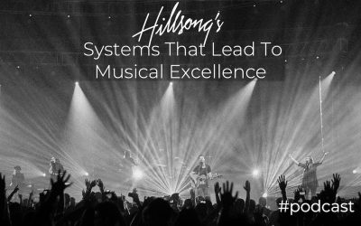 Hillsong's Systems That Lead To Musical Excellence