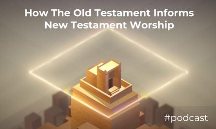 How The Old Testament Informs New Testament Worship w/ Zach Neese