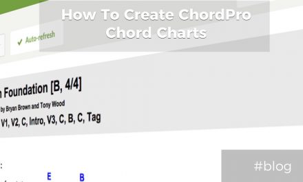 Tutorial: How To Create ChordPro Format Chord Charts