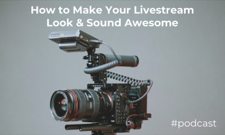 How to Make Your Livestream Video and Audio Look and Sound Great w/ Jake Gosselin