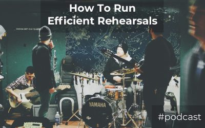 How To Run Efficient Worship Rehearsals