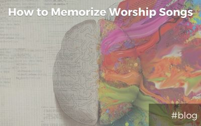 How To Memorize Worship Songs