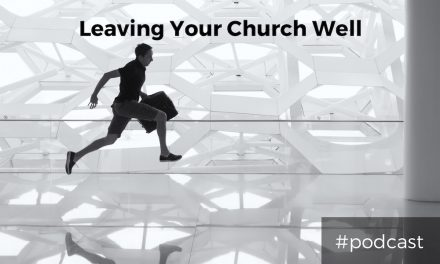 How to Leave Your Church Well
