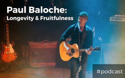 Longevity and Fruitfulness in Ministry w/ Paul Baloche