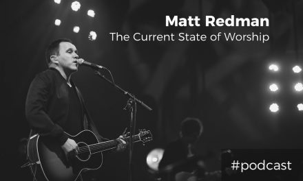 The Current State of Worship w/ Matt Redman