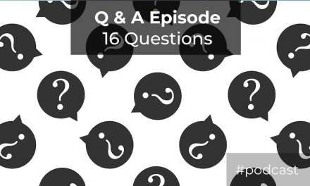 Q and A Episode – 16 Questions