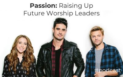 Developing Future Worship Leaders w/ Passion