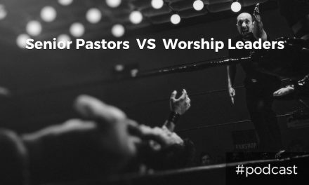 Cultivating Healthy Relationships Between Senior Pastors and Worship Leaders
