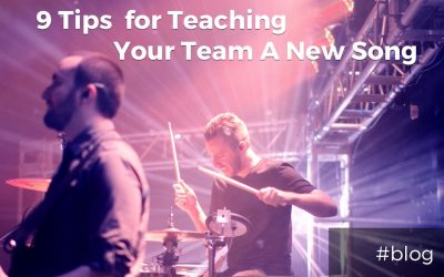 9 Tips for Teaching Your Worship Team a New Song