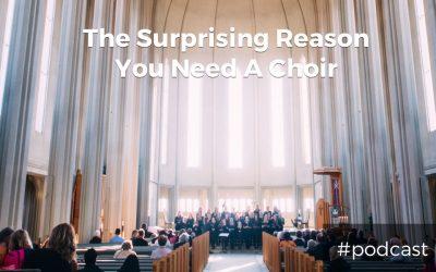 Bonus: The Surprising Reason You Need to Start a Choir