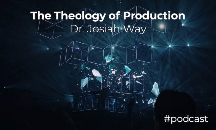 The Theology of Production (Lighting, Sound, Video) In Worship