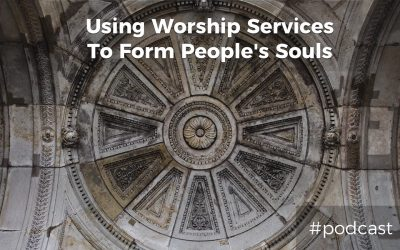 Using Worship Services To Shape Our People's Souls w/ Zac Hicks
