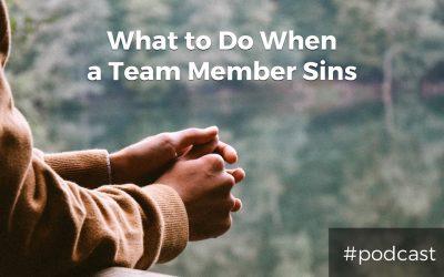 What To Do When A Team Member Sins