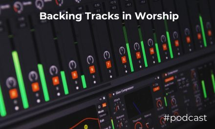 The Pros and Cons of Backing Tracks in Worship